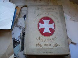 Feher Kereszt Orsz.Lelenczhaz Egyesulet Naptara 1903 About 200 Pages - Calendarios
