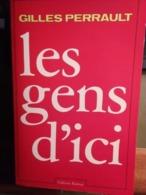 LES GENS D'ICI - Roman Vrai D'une Commune De France (Sainte-Marie-du-Mont Dans La Manche - 50) Par Gilles Perrault - Normandië