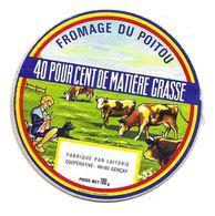 ETIQUETTE De FROMAGE Cartonnée..FROMAGE Du POITOU..fabriqué Par Laiterie Coop. De GENCAY (Vienne 86) - Quesos