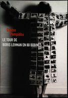 Le Tour De Boris Lehman En 80 Bobines  Paris  2003 - Illustrateurs & Photographes