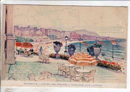 Cpa Illustrateur - Biarritz Hotel Du Palais Terrasse Sur La Plage - Illustrateurs & Photographes
