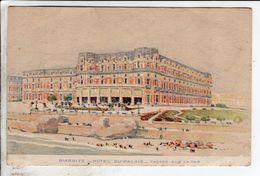 Cpa Illustrateur - Biarritz Hotel Du Palais Facade Sur La Plage - Illustrateurs & Photographes