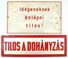 2 Db Fém Tábla (Idegeneknek Belépni Tilos, Tilos A Dohányzás), Kopásnyomokkal, Egyiken Rozsdafoltokkal, 10×29,5 és 15×25 - Autres Collections