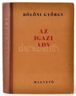 Bölöni György: Az Igazi Ady. Bp.,1955, Magvető. Kiadói Félvászon-kötés, Kissé Kopott Borítóval. - Bücher, Zeitschriften, Comics