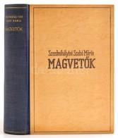 Szentmihályiné Szabó Mária: Magvetők. Bp.,1943,Singer és Wolfner. Kiadói Félvászon-kötés. - Bücher, Zeitschriften, Comics