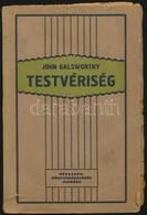 John Galsworthy: Testvériség. Fordította: Bartos Zoltán. Bp, 1924, Népszava. Kiadói Papírkötésben, Szakadt Borítóval. - Bücher, Zeitschriften, Comics