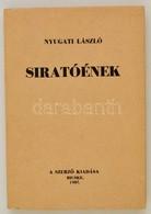 Nyugati László: Siratóének. Dedikált. Bicske, 1987. Szerzői. - Bücher, Zeitschriften, Comics