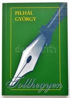 Pihál György: Tollhegyen. Dedikált. Bp., 1999. Amfipressz. Kiadói Papírborítékban - Bücher, Zeitschriften, Comics