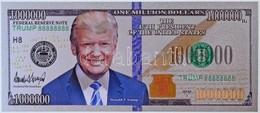 """Amerikai Egyesült Államok 2017A 1.000.000$ """"Trump"""" Műanyag T:I USA 2017A 1.000.000 Dollar """"Trump"""" Plastic C:Unc - Monnaies & Billets"""