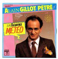 ALAIN GILLOT PETRE Sur Fréquence Météo Vinyl 45 Tours - 45 T - Maxi-Single