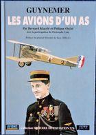 Bernard KLaelé Et Philippe Osché - GUYNEMER - Les AVIONS D' Un As - Éditions Lela Presse - ( 1998 ) . - AeroAirplanes