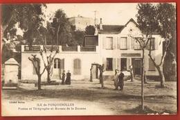 83- ILE  De PORQUEROLLES - Postes Et Télégraphe Et Bureau De La Douane- - Porquerolles