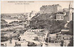 64 BIARRITZ AU TEMPS DE L'EMPIRE - Le Port Des Pêcheurs - Biarritz