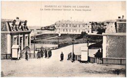 64 BIARRITZ AU TEMPS DE L'EMPIRE - La Garde D'honneur Devant Le Palais Impérial - Biarritz