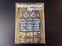 """Dépliant Touristique """" Route Du Vitrail Haute Marne """" - Dépliants Touristiques"""
