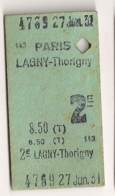 1931 ANCIEN TICKET DE TRAIN  PARIS LAGNY THORIGNY       C816 - Chemins De Fer