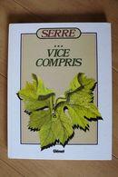Serre ... Vice Compris - Réédition De 1982 Revue Et Augmentée De Dessins Inédits - Serre