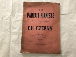 SPARTITO MUSICALE CH.CZERNY LE PARFAIT PIANISTE. - Partitions Musicales Anciennes