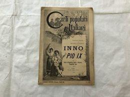 SPARTITO MUSICALE CANTI POPOLARI ITALIANI INNO PIO IX. - Partitions Musicales Anciennes