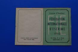 F.I.E. 1962  FÉDÉRATION INTERNATIONALE D'ESCRIME  LICENCE AMATEUR SALLE D'ARMES DE LYON - Escrime