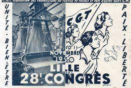 CARTE C.G.T.- 28 E CONGRES LILLE NOV 1950 - FEDERATION DES TRAVAILLEURS DU TEXTILE FRANCE ET PAYS D'OUTRE MER.-1950 - Syndicats