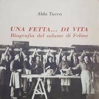 A. Tacca - Una Fetta... Di Vita - Biografia Del Salame Di Felino - Ed. 1992 - Livres, BD, Revues