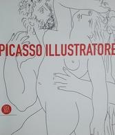 Catalogo Mostra Bari E Milano - E. Pontiggia - Picasso Illustratore - Ed. 2007 - Livres, BD, Revues