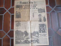 FRANCE-SOIR 6ème Dernière - Le Général De Gaulle Raconte Lui-même Les Jours Décisifs De Juin 40 - N°306-19 Juin 1945 - 1939-45