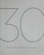 Catalogo Mostra Arredamento - Trent'anni Di Galleria Colombari 1980/2010 - Livres, BD, Revues