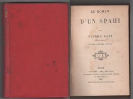 Pierre Loti - Le Roman D'un Spahi - Calmann-Levi - Parigi - 1892 - Libros Antiguos Y De Colección
