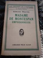 Armand Praviel: Madame De Montespan, Empoisonneuse/ Librairie Félix Alcan, 1934 - Geschichte