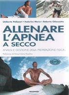 Allenare L'apnea A Secco. Analisi E Gestione Della Preparazione Fisica - AA.VV. - Bücher, Zeitschriften, Comics