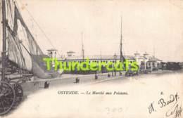 CPA OOSTENDE OSTENDE LE MARCHE AUX POISSONS VAN DEN HEUVEL - Oostende