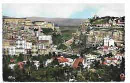 ALGERIE - CONSTANTINE Les Ponts El-Kantara Et Passerelle Sidi-M'Cid - Constantine