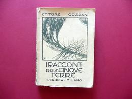 I Racconti Delle Cinque Terre Ettore Cozzani L'Eroica Milano 1930 Autografo - Bücher, Zeitschriften, Comics