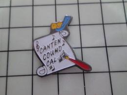 1220 Pin's Pins / Beau Et Rare / THEME : MUSIQUE / CHORALE CANTEM COUMO CAL OISEAU PARCHEMIN - Música