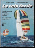 LA VELA FACILE - BIGON/REGAZZONI - OSCAR MONDADORI 1978 - PAG 221 - USATO OTTIMO STATO - Books, Magazines, Comics