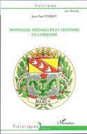 Jean Paul POIROT  Monnaies, Médailles Et Histoire En Lorraine 2010 - Books & Software