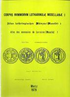 Edgar Wendling Atlas Des Monnaies De Lorraine ( Moselle ) 1979  2 Tomes - Livres & Logiciels