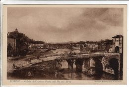 Cpa Torino Veduta Dell Antico Ponte Sul Po Nel 1745 - Bridges