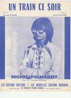 PARTITION MICHEL POLNAREFF UN TRAIN CE SOIR En 1970 Production MERIDIAN - Partitions Musicales Anciennes