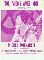 PARTITION MICHEL POLNAREFF TOI VIENS AVEC MOI En 1969 Production MERIDIAN - Partitions Musicales Anciennes