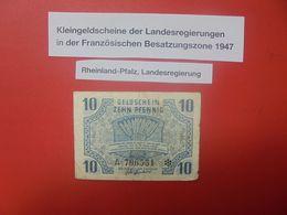 OCCUPATION FRANCAISE :RHEINLAND-PFALZ 10 PFENNIG 1947 CIRCULER(B.17) - [ 5] 1945-1949 : Occupazione Degli Alleati