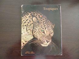 """Tropiques. Revue Des Troupes Coloniales. Décembre 1956. Thème """"Chasse Et Pêche Dans L'Union Française"""". - Revues & Journaux"""