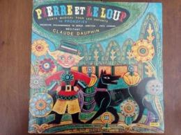 Livre - Disque Vinyle 33 Tours PIERRE ET LE LOUP Conte Musical Pour Les Enfants De Prokofiev - Récitant : Claude Dauphin - Kinderlieder