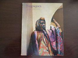 Tropiques. Revue Des Troupes De Marine (Coloniales). Avril 1962. Coloniale. - Revues & Journaux