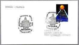 EXPOSICION UNIVERSAL SEVILLA 1992. EXPO INFORMA. Sevilla, Andalucia, 1988 - 1992 – Sevilla (Spain)