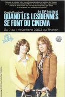 SPECTACLE CINÉMA  15 EME FESTIVAL  QUAND LES LESBIENNES FONT LEUR CINÉMA  2003 PARIS VÉLO - Affiches Sur Carte