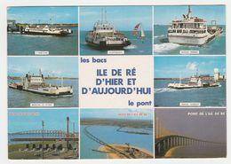17 Ile De Ré D'hier Et D'Aujourd'hui Le Pont Et Les Bacs En 1991 - Ile De Ré