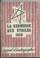 LA KERMESSE AUX ETOILES 1950 - CARNET D'AUTOGRAPHES - Nombreuses Signatures - Documents Historiques